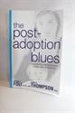 Picture of The Post- Adoption Blues: Overcoming the Unforseen Challenges of adoption