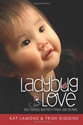 Picture of Ladybug Love: 100 Chinese Adoption Match Day Stories